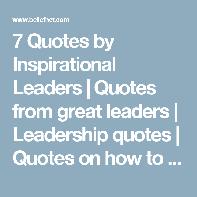 Great Leadership Quotes 7 Quotesinspirational Leaders  Quotes From Great Leaders