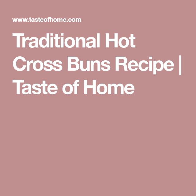 Traditional Hot Cross Buns Recipe Hot Cross Buns Hot Cross Buns Recipe Bun