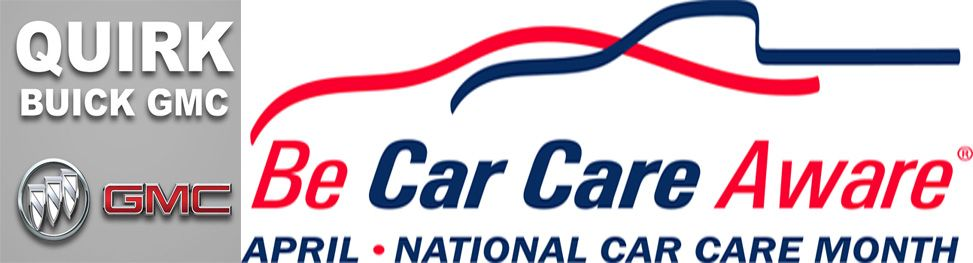 Help Quirk Buick Gmc Celebrate National Car Care Month National