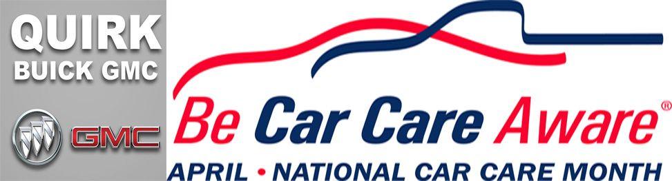 Help Quirk Buick Gmc Celebrate National Car Care Month National Car Buick Gmc Buick