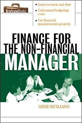 Finance for Non-Financial Managers. A Briefcase Book -