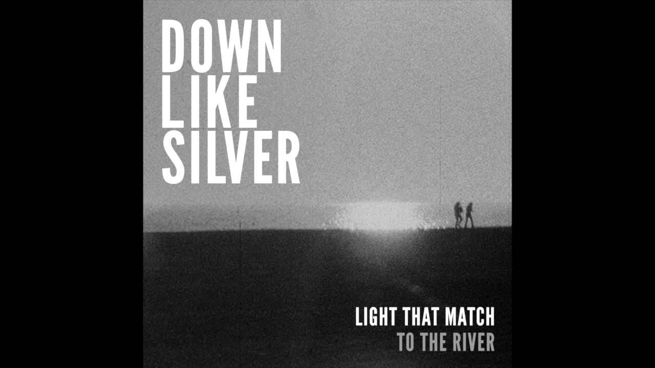 Down Like Silver - To The River  Hauntingly beautiful song. Hauntingly beautiful voice.
