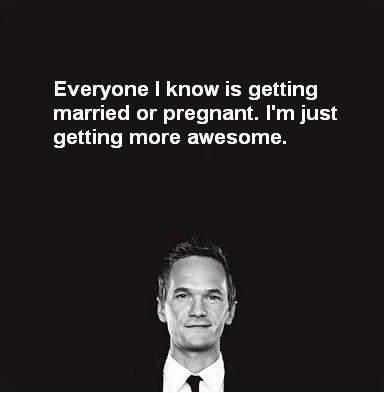 Love How I Met Your Mother. Love this saying