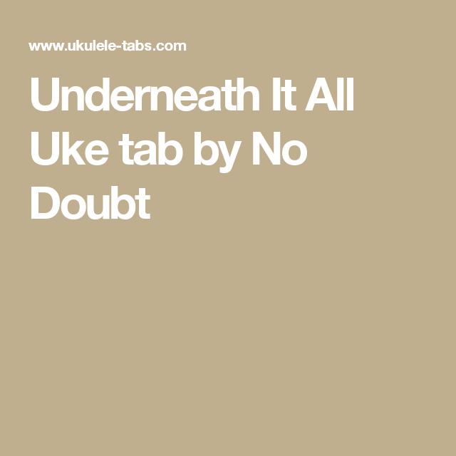 Underneath It All Uke Tab By No Doubt Music Pinterest Ukulele