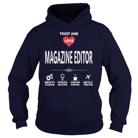 Cool MAGAZINE EDITOR JOB TSHIRT GUYS LADIES YOUTH TEE HOODIE SWEAT - magazine editor job description