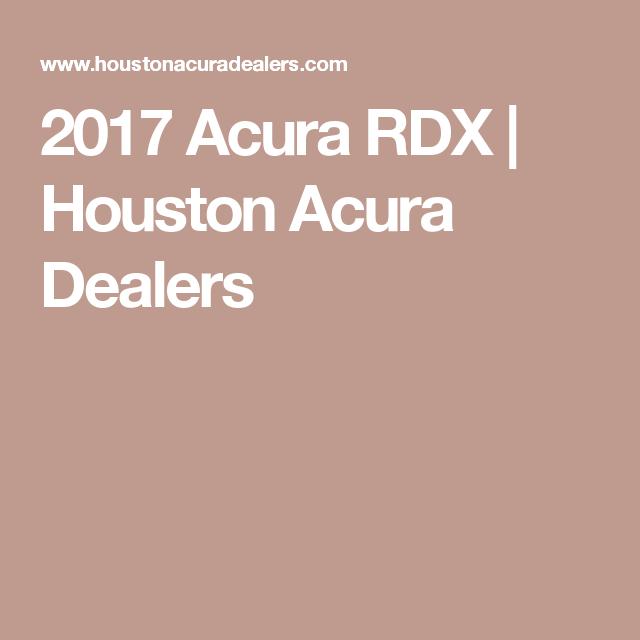 Acura RDX Houston Acura Dealers Csre Pinterest Acura Rdx - Houston acura dealerships
