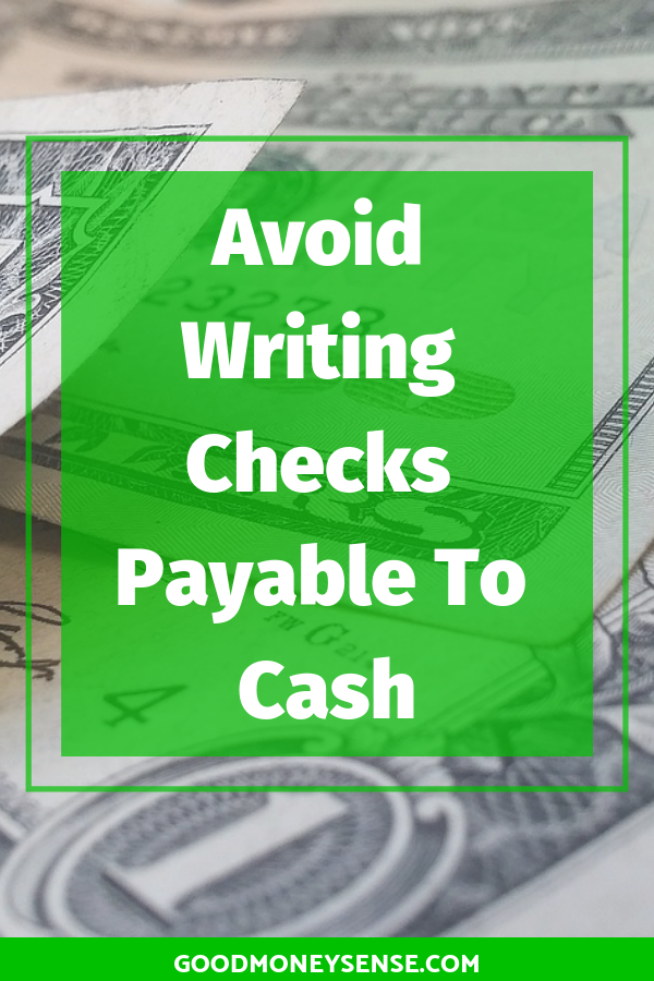Writing a check out to cash may be easier than making it out to a specific person. Want money from the teller, or looking to pay someone but don't know their name are a couple reasons why one would want to write a check payable to cash. Good Money Sense explains why this is a bad idea and why you'd want to avoid doing this. #cash #checks #checkwriting #bankaccount #money #personalfinance