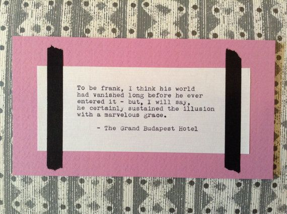 Grand Budapest Hotel Quotes Alluring Grand Budapest Hotel Typed Quote His Worldstampedandmetered