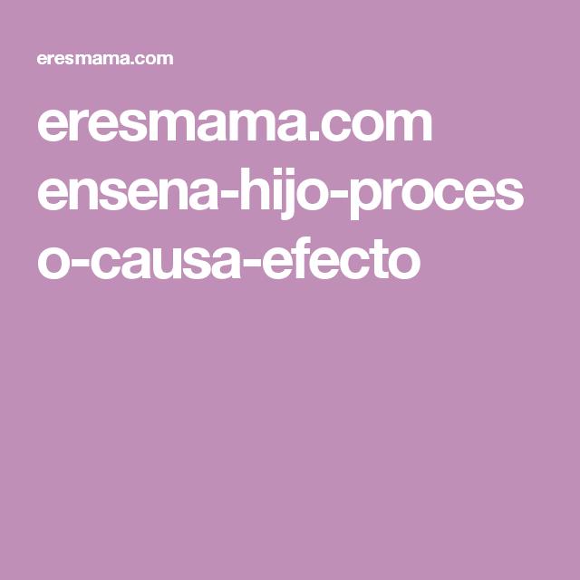 eresmama.com ensena-hijo-proceso-causa-efecto