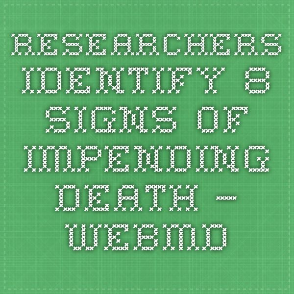Researchers Identify 8 Signs of Impending Death – WebMD