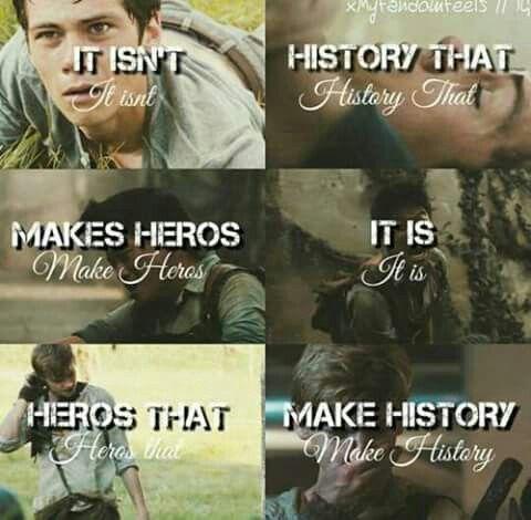 Maze Runner Quotes No Es Una Historia Que Hace Heroes Son Heroes Que Hacen Historia .