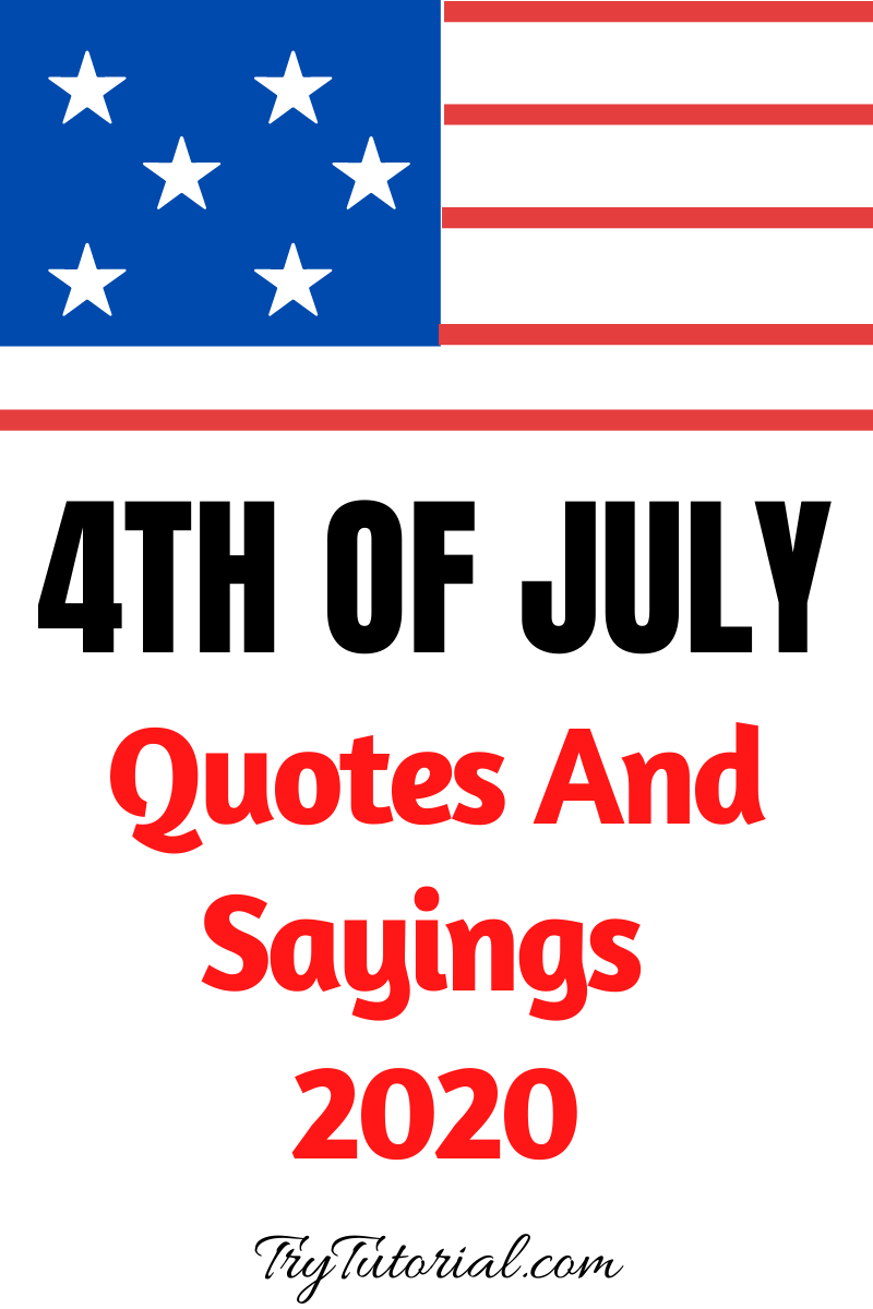 4th Of July Quotes And Sayings Currentyear Trytutorial Independence Day Quotes July Quotes Fourth Of July Quotes