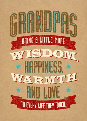 Grandpas Wisdom Pinterest Grandpa birthday Grandpa quotes and