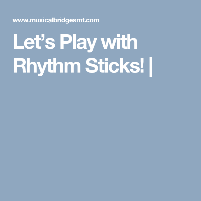 Let's Play with Rhythm Sticks!  
