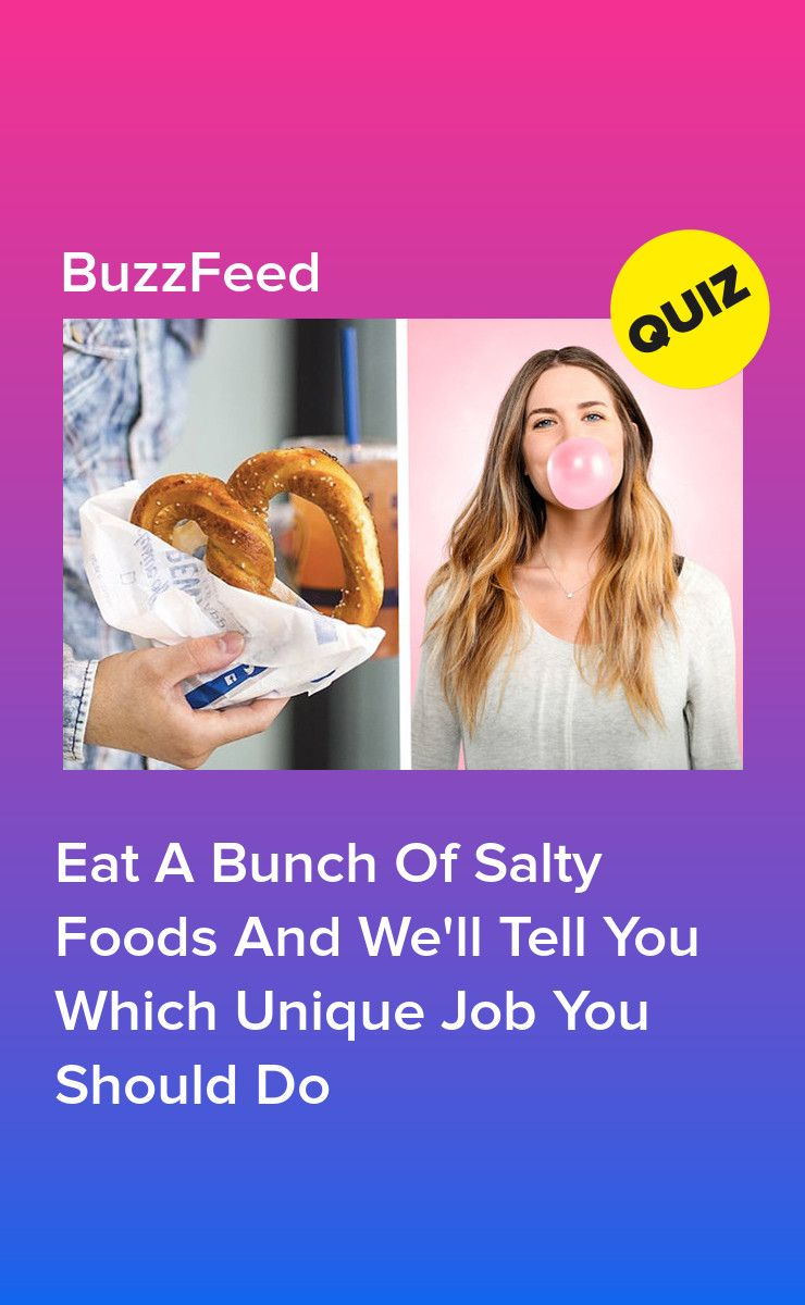Eat a bunch of salty foods and well tell you which unique