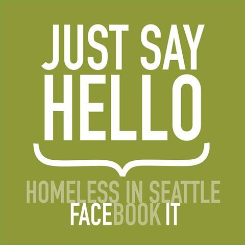 HELLO Homeless In Seattle Community! We are NOW looking for