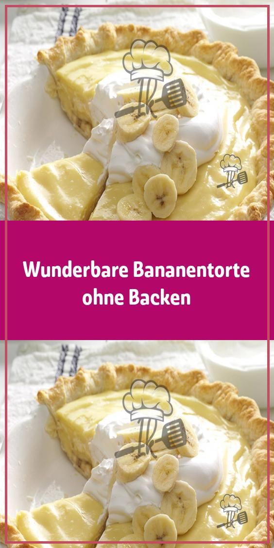 Wunderbare Bananentorte ohne Backen – Einfache Rezepte