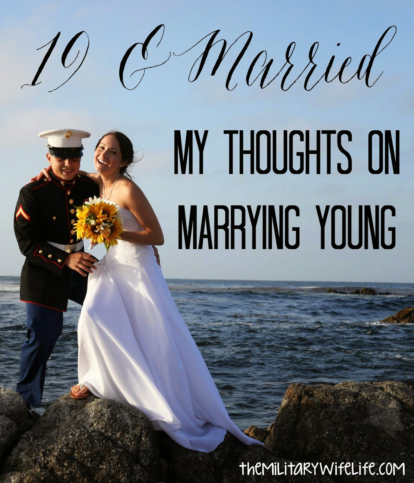19 and Married My Thoughts on Marrying Young Navy Military WeddingsMilitary LoveMilitary