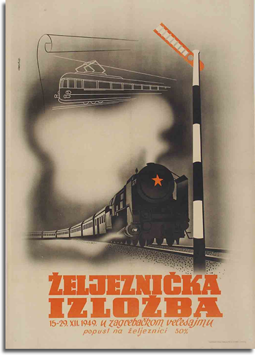 Poster For Railway Exhibition In Zagreb 1948 Author Is Legendary Ozaha Designer Zvonimir Faist Poster Shows The Great Achievements Of So Plakat Poster Grafik