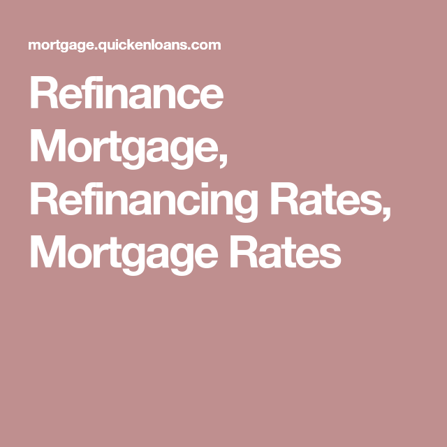 Refinance Mortgage Refinancing Rates Mortgage Rates Refinance