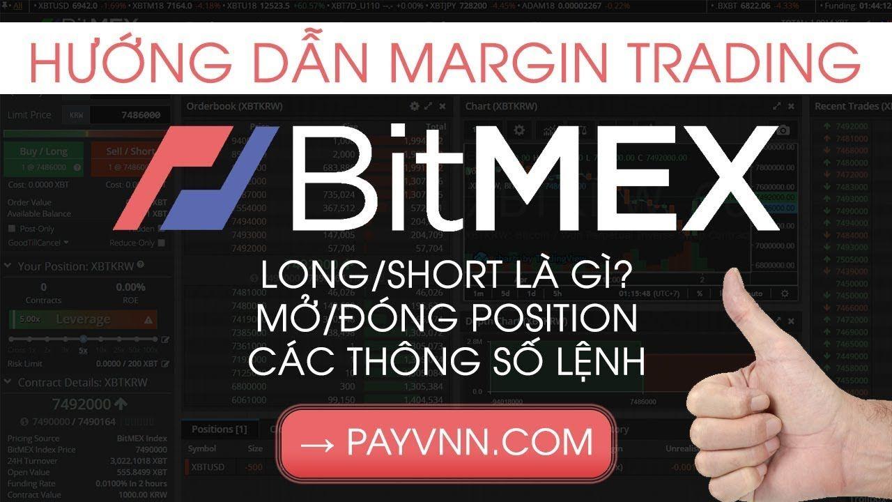 Hướng Dẫn Margin Trading Trên BitMEX: Long & Short là gì, Cách Đóng