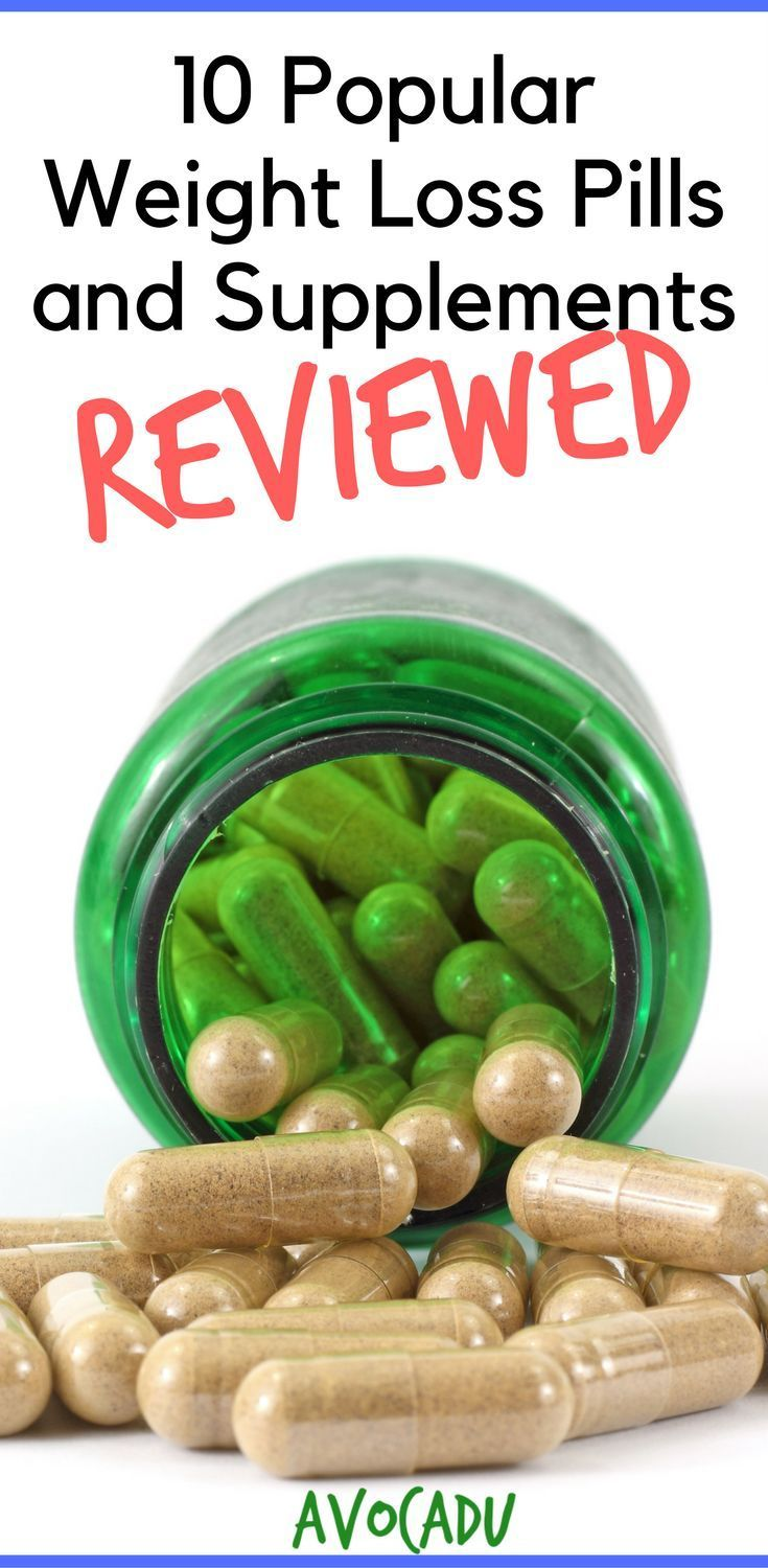 10 popular weight loss pills and supplements reviewed | lose weight