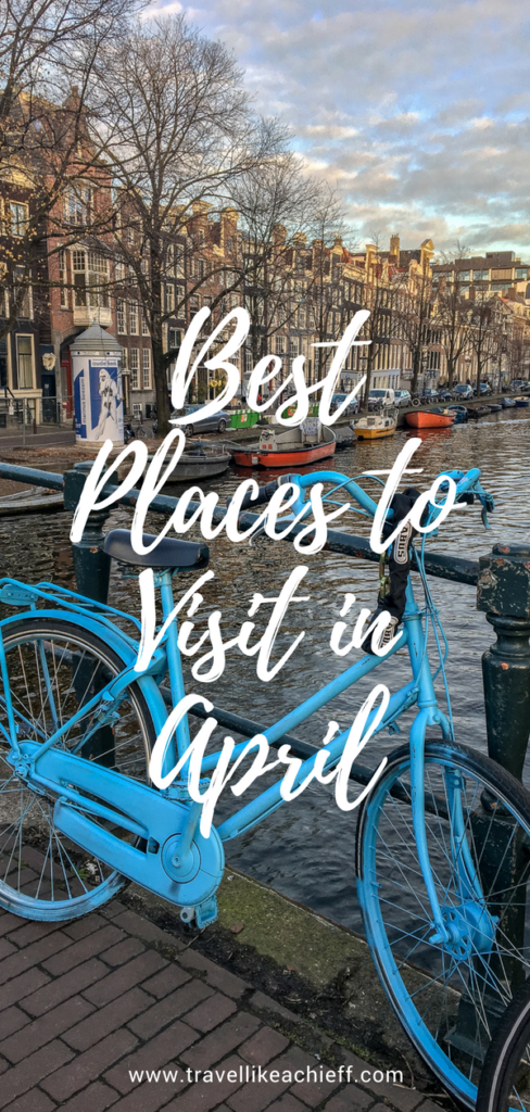 Best Places To Visit In April Travel Food Spots More Cool