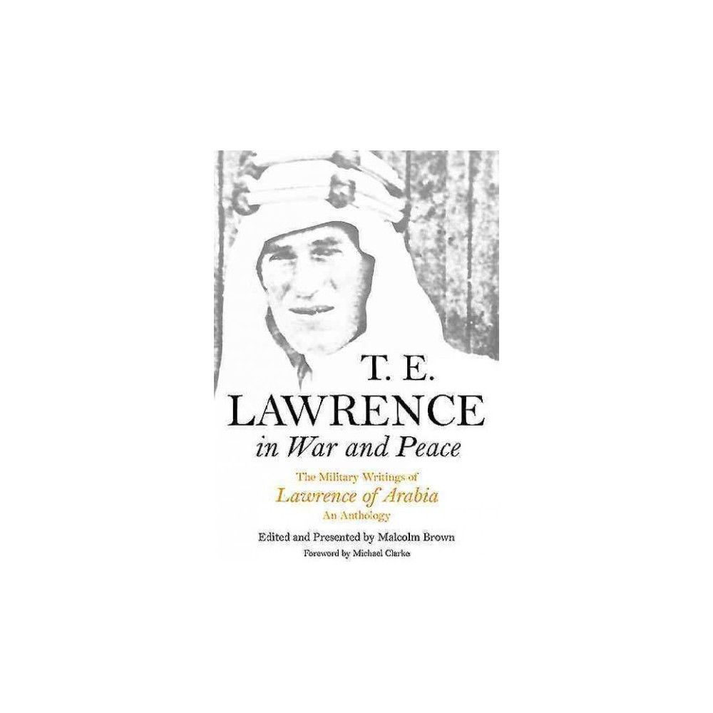 T E Lawrence in War and Peace (Paperback)