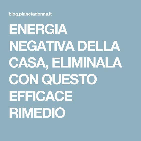 Energia Negativa Della Casa Eliminala Con Questo Efficace Rimedio