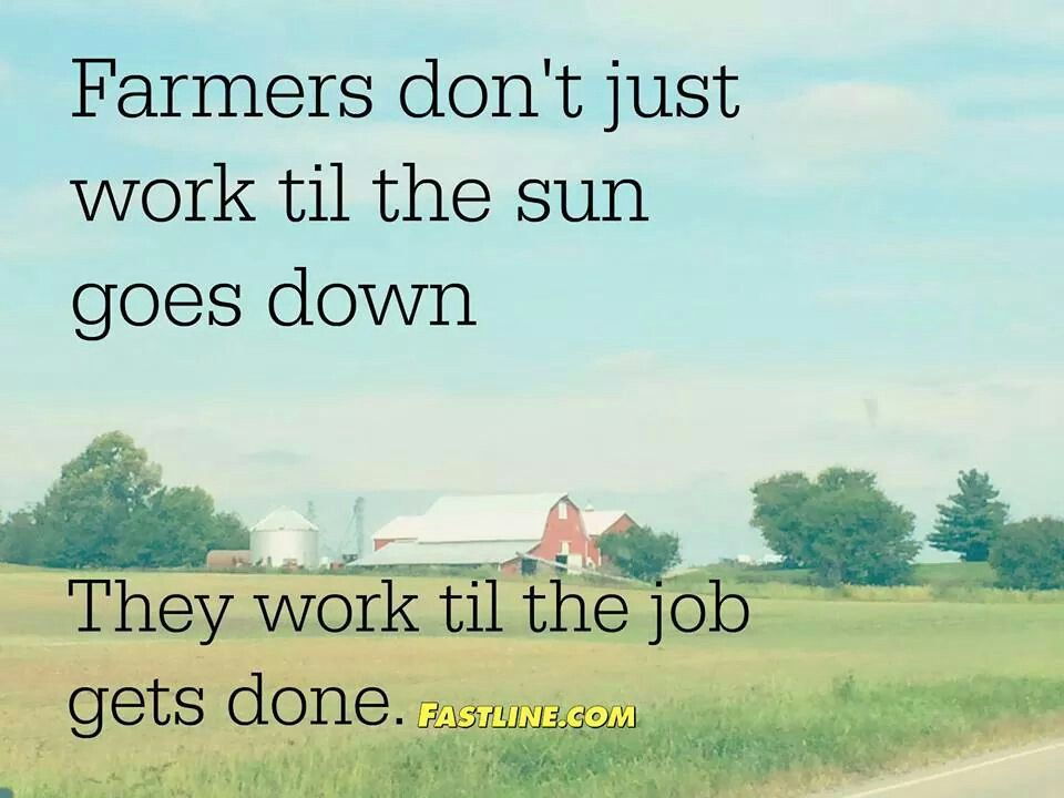 Ag Quote Amusing Working Til The Sun Goes Down  Country Quotes  Pinterest  Farming