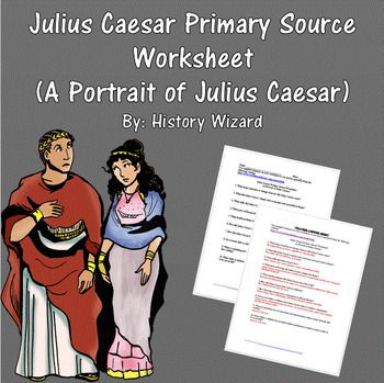 Julius Caesar Primary Source Worksheet (A Portrait of Julius ...