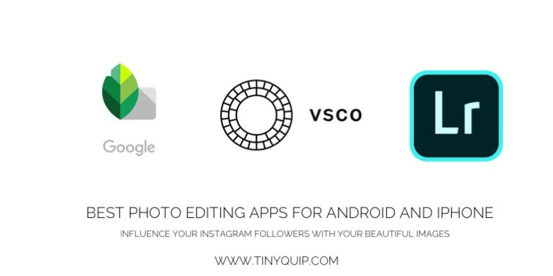 Best Photo Editing Apps For Android and Iphone (With