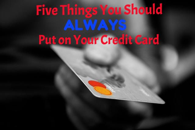 There are several things you need to do for your credit card.You'll reap the rewards when you make sure to put these five things on your card.