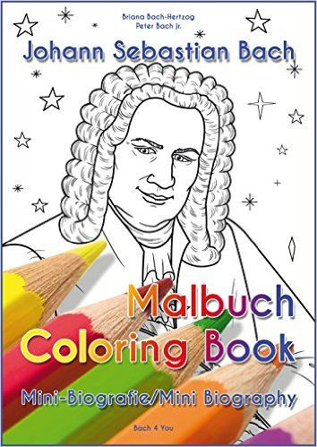 Johann Sebastian Bach - Malbuch/Coloring Book: Mini-Biografie/Mini ...