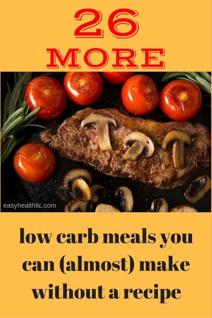Click To Discover The Secret To Get Rid Of Diabetes FOREVER, 26 More Low Carb Meals You Can (Almost) Make Without a Recipe , #diabetes, #diabetesrecipes, #diabetesdiet