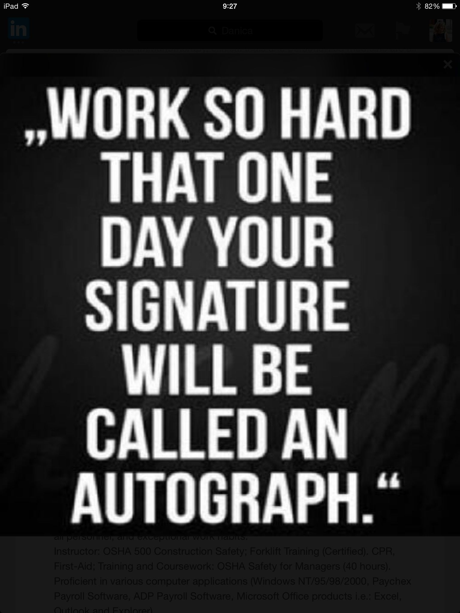Work Hard So That One Day Your Signature Will Be Called An Autograph Motivationalquote Hard Work Quotes Work Quotes Inspirational Quotes Pictures