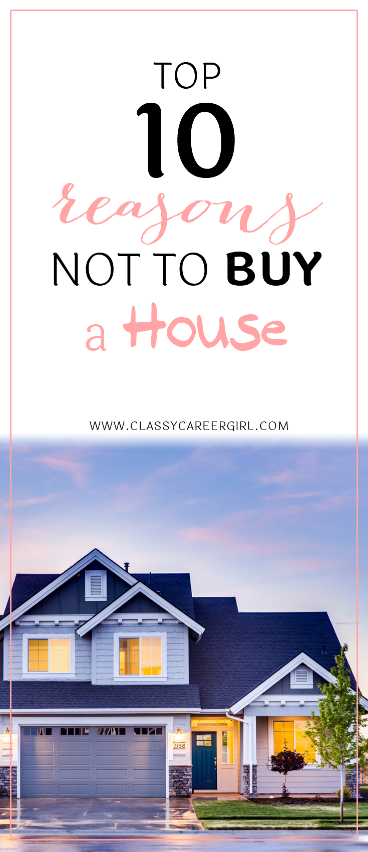 Top 10 Reasons Not To Buy a House  Buying a house is one of the ultimate markers of success in our society, but rushing out to buy a house isn't necessarily a smart move—especially with the skyrocketing cost of buying a home in most modern cities and seemingly consistent volatility in the global economy. Low-interest rates make mortgages look more appealing in areas where rent is extremely high, but here are 10 reasons why you should pause before you jump into the housing market.  Read More…
