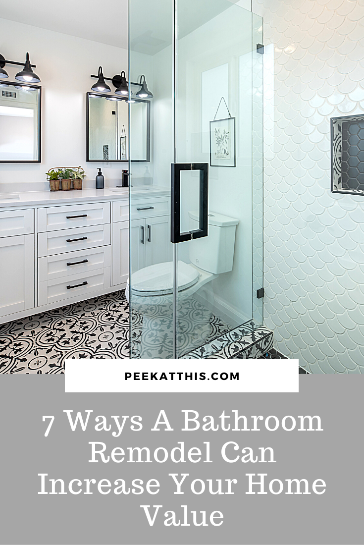 7 Ways A Bathroom Remodel Can Increase Your Home Value Peek At This Blog In 2020 Bathrooms Remodel Remodel Home