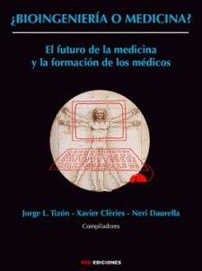 ¿Bioingeniería o medicina? : el futuro de la medicina y la formación de los médicos