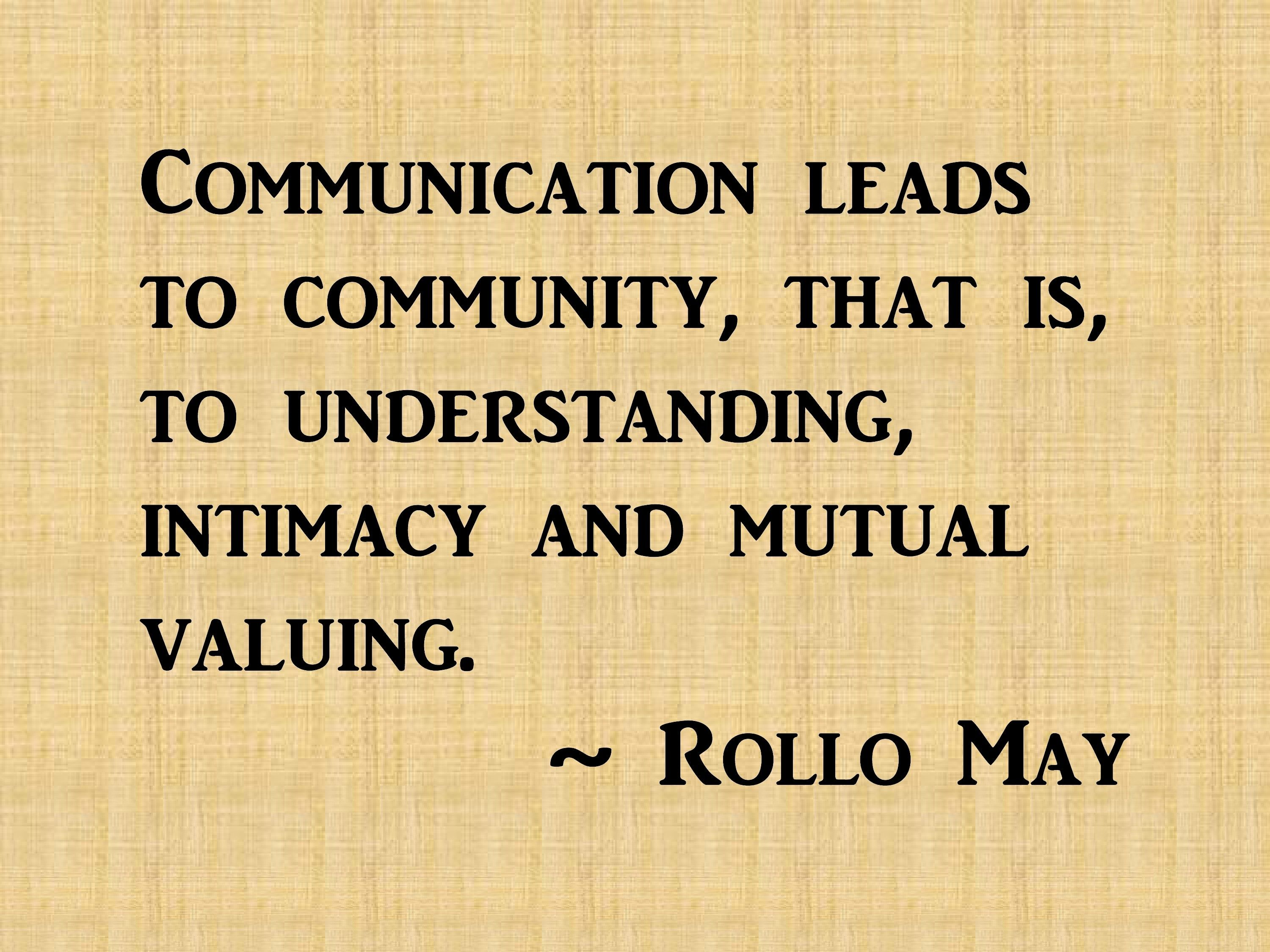 Community Quotes Communication Leads To Community That Is To Understanding