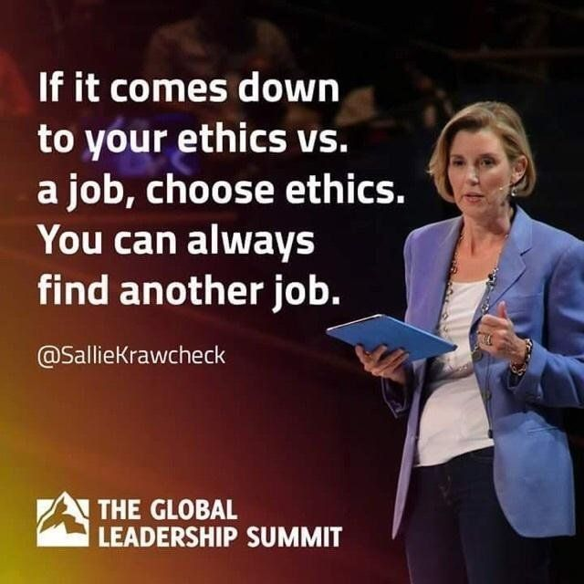 Leadership And Ethics Quotes: If It Comes Down To Ethics Vs A Job, Choose Ethics. You