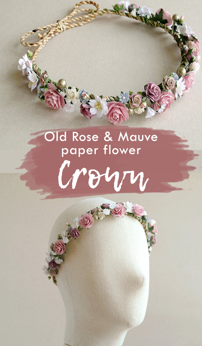 Old Rose Mauve Flower Crown Is Made Of Mulberry Paper And Natural