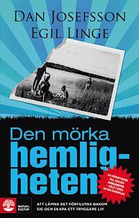 Den mörka hemligheten - Dan Josefsson, Egil Linge - 9789127131699 | Bokus bokhandel