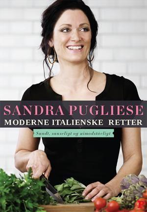 Moderne italienske retter - sundt, sanseligt og uimodståeligt af Sandra Pugliese, ISBN 9788756796040