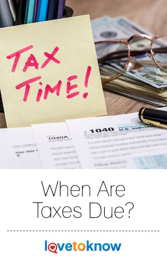 When Are Taxes Due? | Business & Careers | Pinterest | Income tax ...