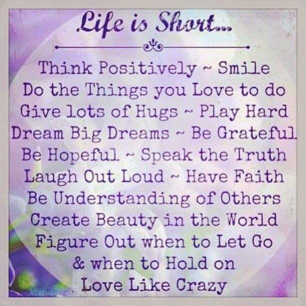 Life is short Love like crazy