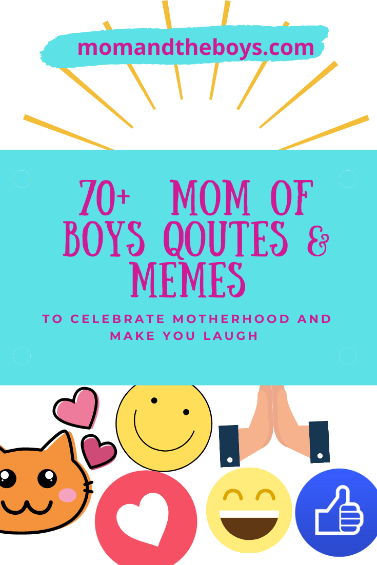70+ Hilarious, Heartwarming Mom of Boys Quotes and Memes
