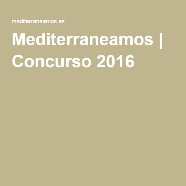 Mediterraneamos | Concurso 2016