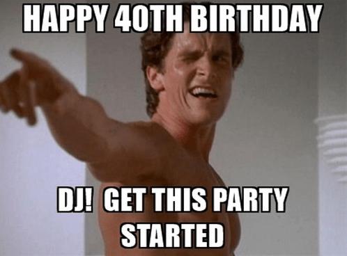 Happy 40th Birthday Meme American Psycho Famous Movie Scenes Christian Bale