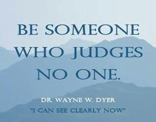 Be someone who judges no one
